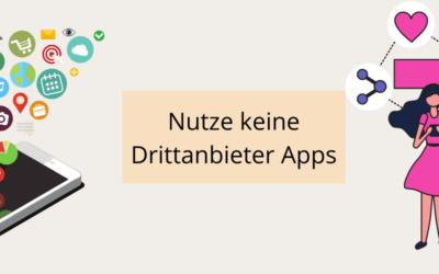 Nutze keine Drittanbieter Apps