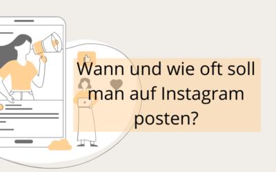 Wie oft und wann auf Instagram posten?