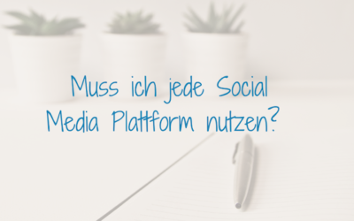 Muss ich jede Social Media Plattform nutzen?