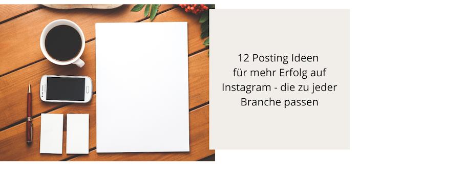 12 Posting Ideen für mehr Erfolg auf Instagram – die zu jeder Branche passen