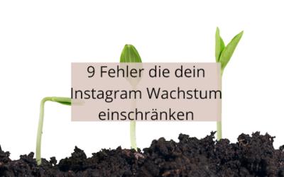 9 Fehler die dein Instagram Wachstum einschränken
